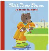 Petit ours se brun se brosse les dents - Version cartonnée