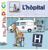 Mes p'tits docs : L'hôpital